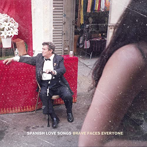 Brave Faces by Everyone by Spanish Love Songs