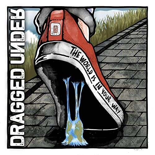 The World Is In Your Way by Dragged Under