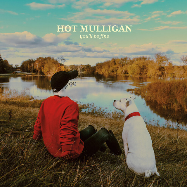you'll be fine by Hot Mulligan
