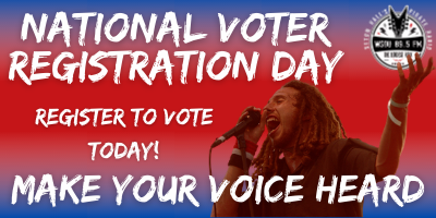 National Voter Registration Day Register to Vote Today! Make Your Voice Heard