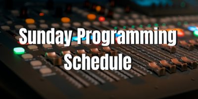 Sunday Programming Schedule