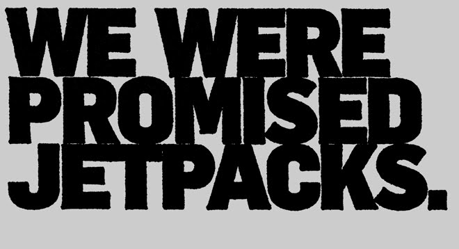 We Were Promised Jetpack